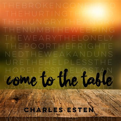 come to the table hymn come to the table a song by charles esten on spotify