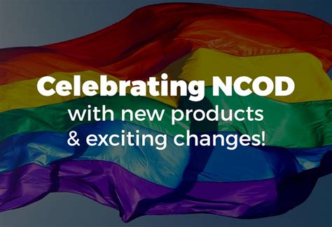 New Coming Out Day - celebrating ncod with new products and exciting changes