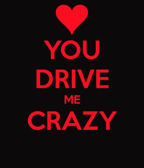 drive you crazy you drive me crazy poster jj keep calm o matic