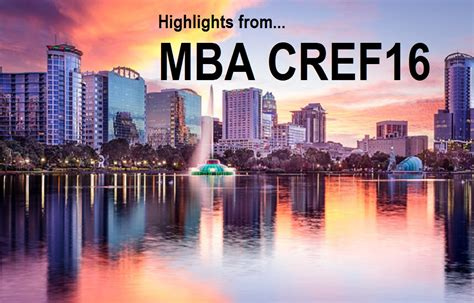 Mba Cref 2016 by Highlights From Mba Cref16 In Orlando Edrnet