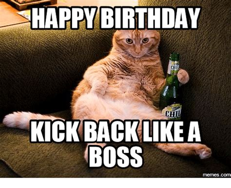 Meme Boss - happy birthday kick back like a boss memescom like a