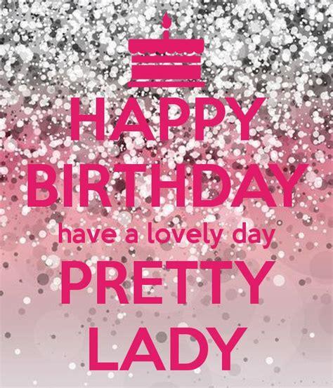 happy birthday   lovely day pretty lady happy