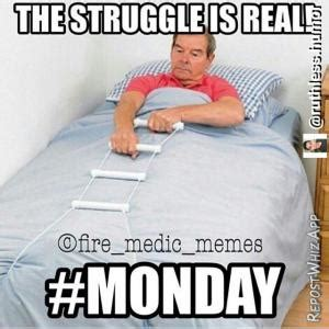 The Struggle Is Real Meme - monday meme kappit