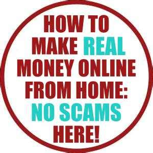 how to make real money from home no scams here