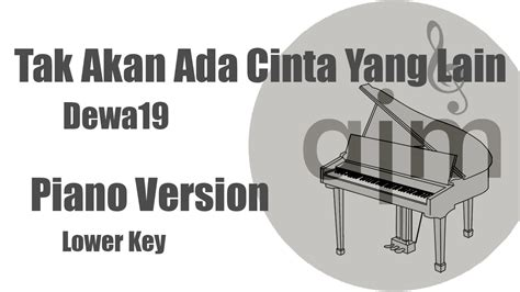 download mp3 dewa 19 tak akan ada cinta yg lain tak akan ada cinta yang lain dewa19 karaoke piano version