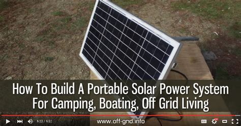 how to build solar energy system how to build a portable solar power system for cing boating grid living grid