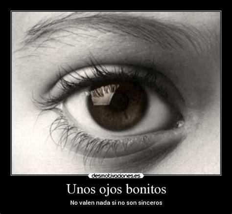 tener unos ojos bonitos desmotivaciones unos ojos bonitos desmotivaciones