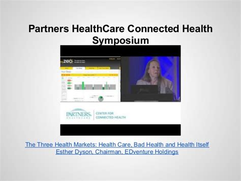 Partners Healthcare Connected Health P4 Partners Health Care Connected Health Symposium The