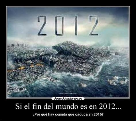 imagenes terrorificas del fin del mundo si el fin del mundo es en 2012 desmotivaciones