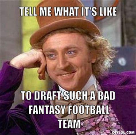 Fantasy Football Draft Meme - the lost art of drafting a 2013 fantasy football draft