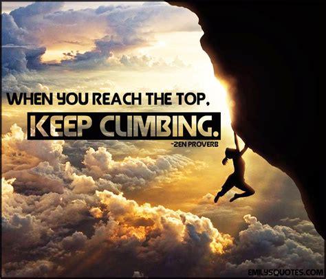 You Top motivational quotes keep climbing quotesgram