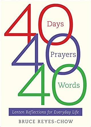 comes unbidden 40 meditations for lent books 40 days 40 prayers 40 words lenten reflections for