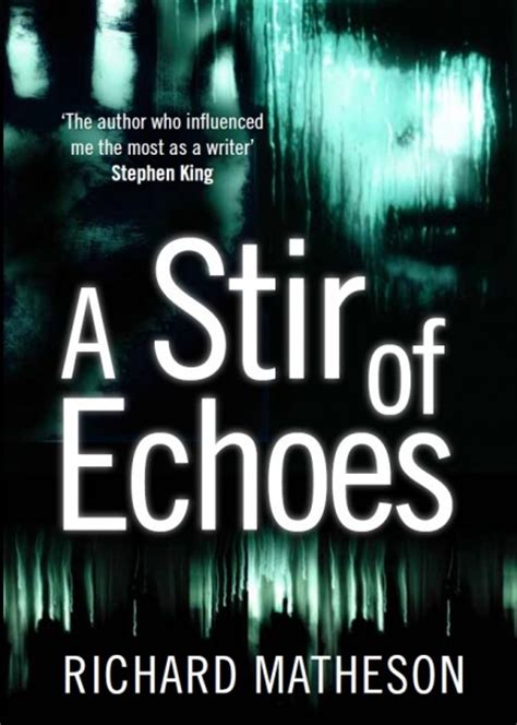 house of echoes a novel books a stir of echoes by richard matheson sffworld