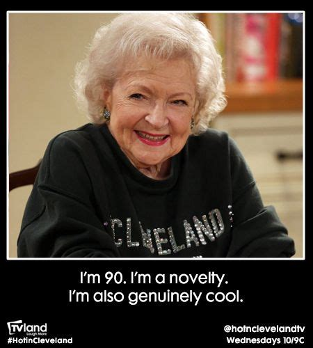 Betty Wants You To Vote by Top Quotes From Betty White On This Season Of In