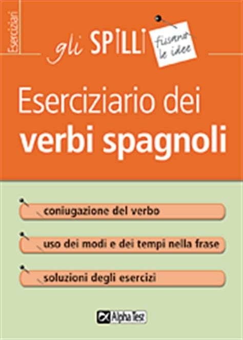 test in spagnolo eserciziario dei verbi spagnoli gli spilli lingua