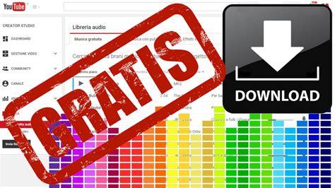 film a gratis da scaricare youtube musica gratis da scaricare per film e video