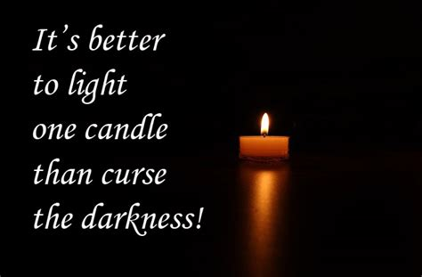 Light A Candle Don T Curse The Darkness by It S Better To Light One Candle Sustaining Community
