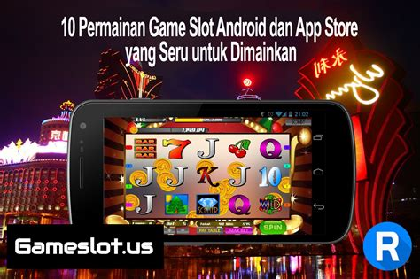 game slot android   diminati   gameslotus