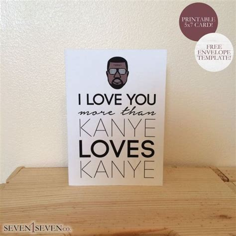 kanye west birthday card template i you more than kanye kanye printable greeting
