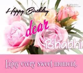 happy birthday dear bhabhi enjoy every sweet moment