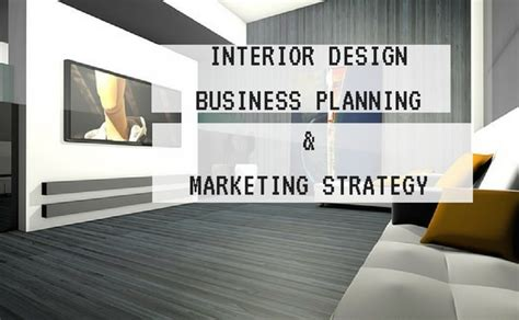 starting your own interior design business interior design business marketing strategies business