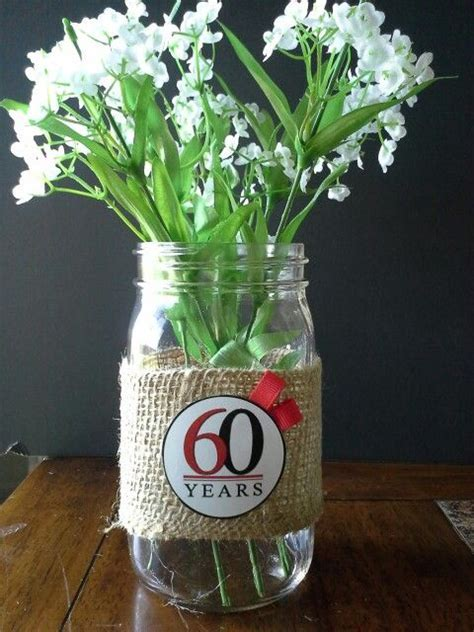 Table decoration for 60th anniversary   burlap and Mason