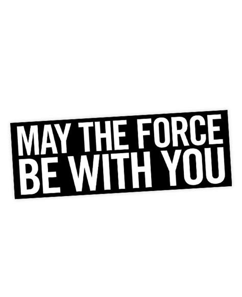 May the force be with you sticker star wars bestplayever