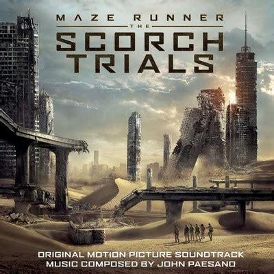 film maze runner the scorch trials download maze runner the scorch trials soundtrack by john paesano