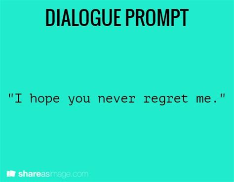 themes of the story regret no regret dialogue prompts prompts and writing prompts