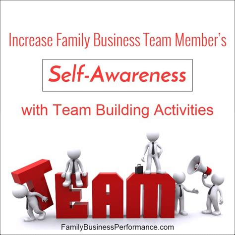 Team Building Mba Books by How To Increase Your Family Business Team S Self Awareness