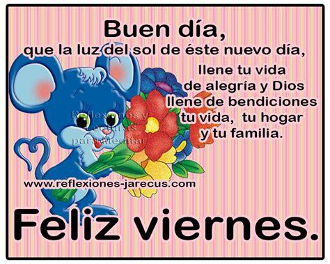 imagenes de feliz viernes de dios feliz viernes dios llene de bendiciones tu hogar y tu