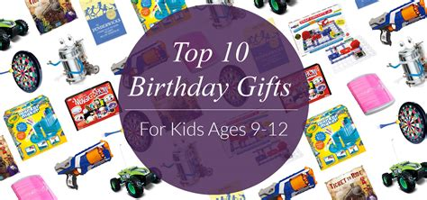 top 10 birthday gifts for kids ages 9 12 evite