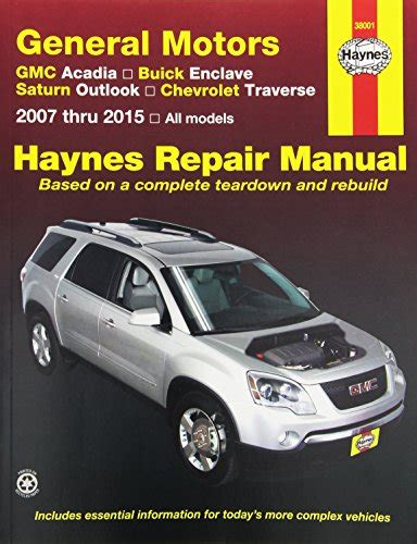 service manual automotive repair manual 2009 saturn outlook navigation system 100 2008 haynes repair manual covering gmc acadia 2007 2013 buick enclave 2008 2013 saturn outlook