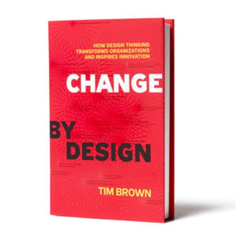 design thinking quote tim brown design thinking thoughts by tim brown