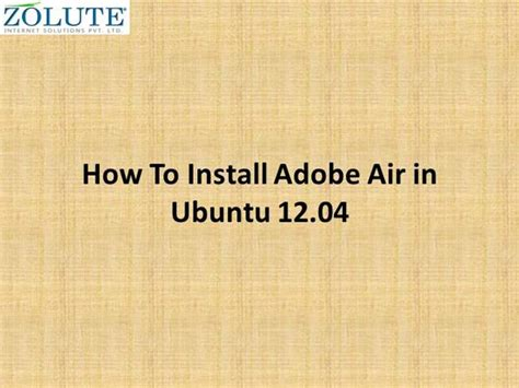 ppt templates for ubuntu how to install adobe air in ubuntu 12 04 ppt authorstream