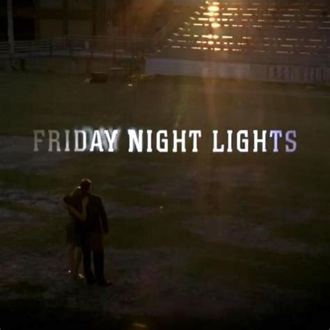 Friday Lights Quote by Friday Lights Fnl Dailyquotes
