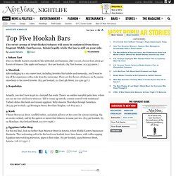 top hookah bars nyc things to see do in nyc pearltrees