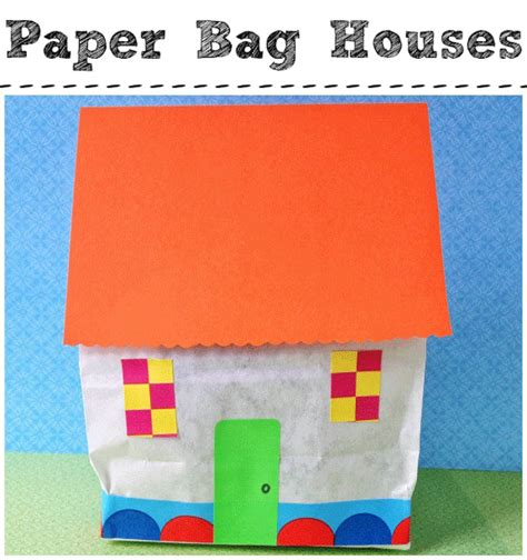 Paper Bag House Craft - 25 kid friendly rainy day crafts that are for parents