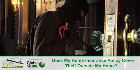 house theft insurance does my home insurance policy cover theft outside my home