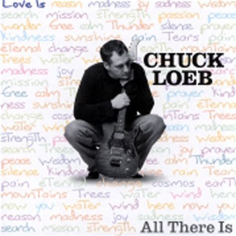 All There Is all there is chuck loeb songs reviews credits allmusic