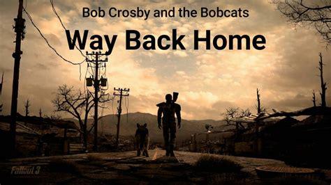 bob crosby and the bobcats way back home bob crosby and the bobcats way back home fallout 3