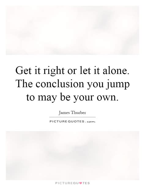 getting the right partner for you alone a guide to attract the opposite books get it right or let it alone the conclusion you jump to