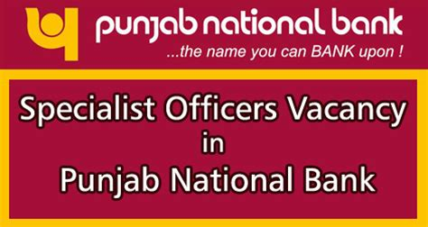 Punjab National Bank Letter Of Credit Charges Specialist Officers Vacancy In Pnb Punjab National Bank So Recruitment In Pnb