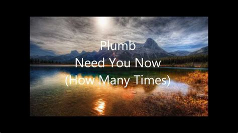Plumb How Many Times by Plumb Need You Now How Many Times Instrumental