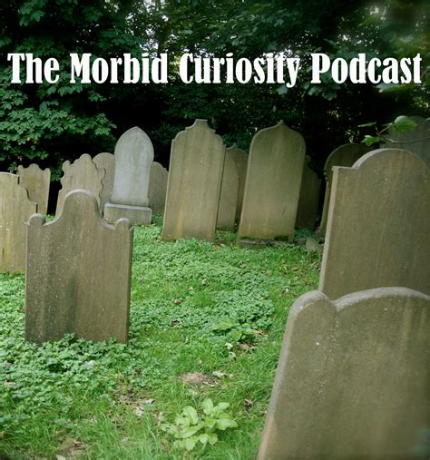 Morbid Curiosity morbid curiosity podcast listen via stitcher radio on demand