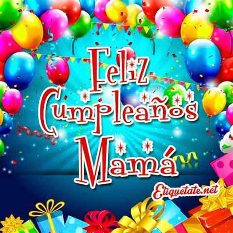imagenes cumpleaños feliz mama feliz cumpleanos mama quotes quotesgram