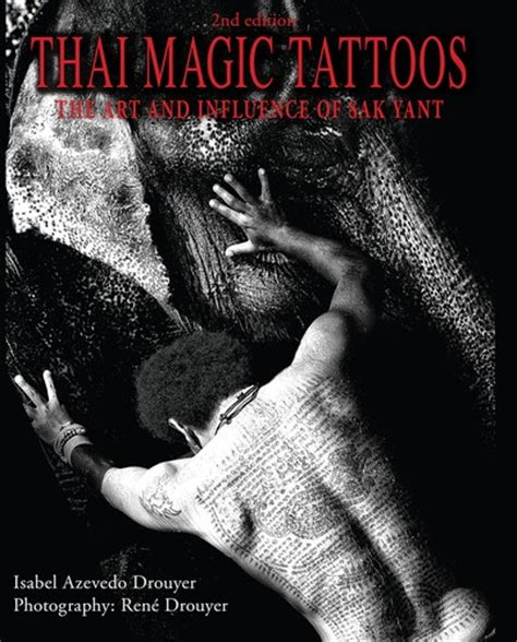 thai magic tattoos the and influence of sak yant books thai magic tattoos 2013 edition open library
