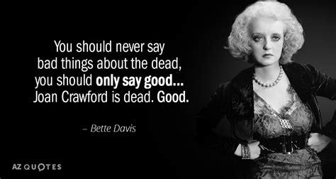 bette davis quotes top 25 quotes by bette davis of 151 a z quotes