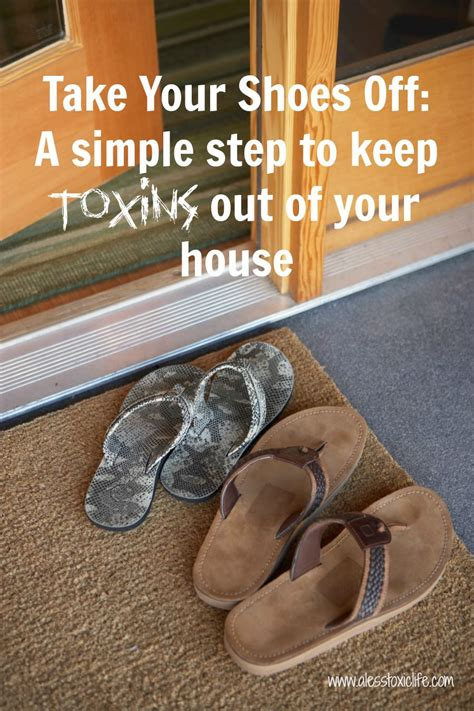 taking shoes off in house take your shoes off a simple step to keep toxins out of your house