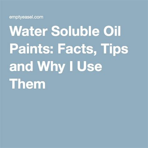 painting 101 why is my water soluble paints facts tips and why i use them paint tips and facts